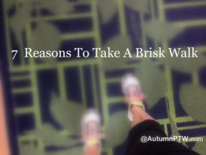 7 Reasons To Take A Brisk Walk