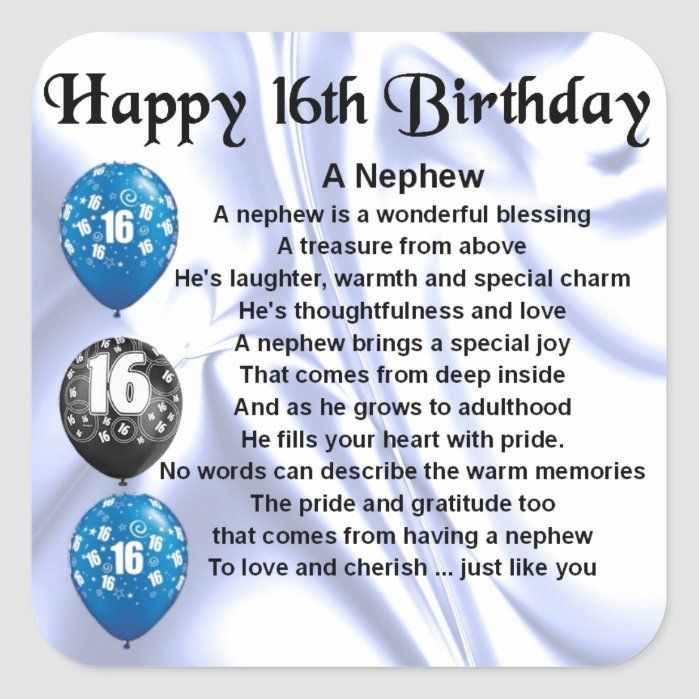 Nephew Poem 16th Birthday Square Sticker Zazzle Com In 2021 16th Birthday Quotes Birthday Wishes For Son Birthday Wishes And Images