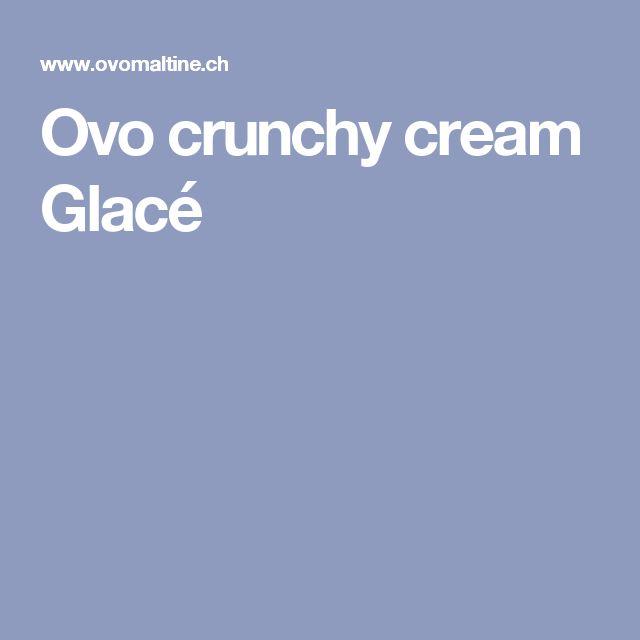 Ovo crunchy cream Glacé