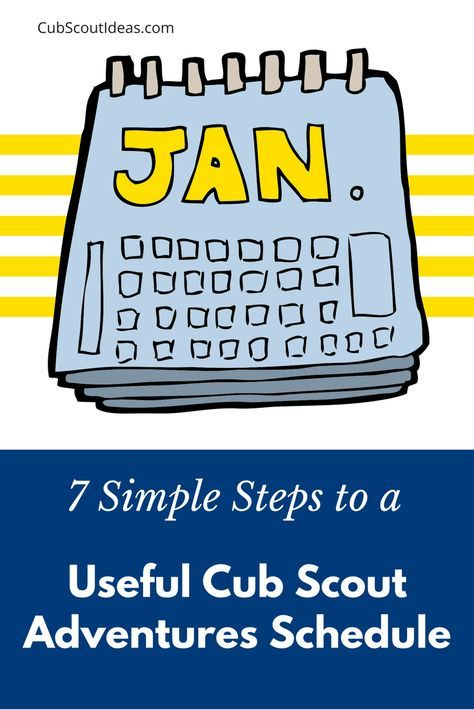 7 Easy Steps to a Useful Cub Scout Adventures Schedule via @CubIdeas