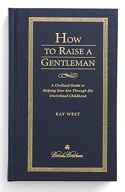 How to Raise a Gentleman ~ Brooks Brothers....I love this, raising our boy to be just like his Big Daddy!
