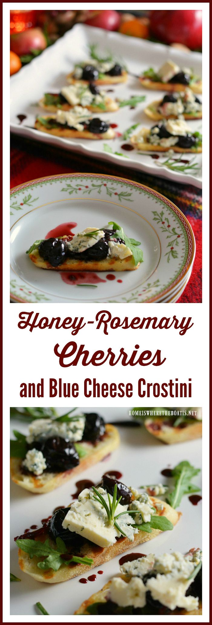 Honey-Rosemary Cherries and Blue Cheese Crostini!   homeiswheretheboatis.net #appetizer
