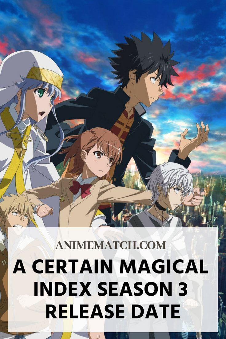A Certain Magical Index Season 3 Release Date Animematch Com A Certain Magical Index Magical Seasons