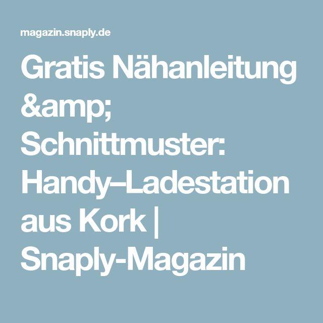 Gratis Nähanleitung & Schnittmuster: Handy–Ladestation aus Kork | Snaply-Magazin