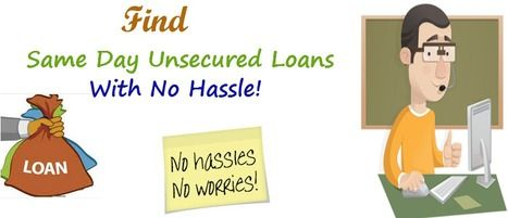 Same Day Unsecured Loans: A Perfect Cash Assistance Within No More Time | Same Day Unsecured Loans- Urgent Cash Loans- No Credit Check Loans |