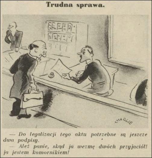 Trudna sprawa - Do #legalizacji tego aktu potrzebne są jeszcze dwa podpisy. - Ależ panie, skąd ja wezmę dwóch przyjaciół! Ja jestem #komornik/iem!