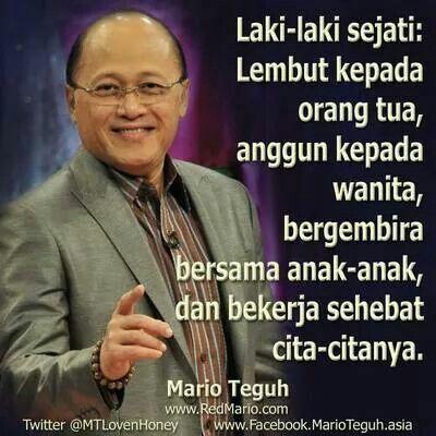 Laki-laki sejati.  Love quote by Mario Teguh