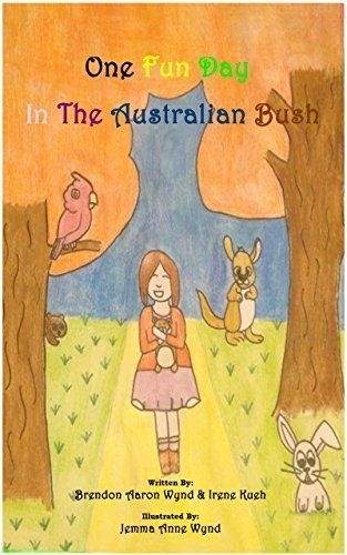 One Fun Day In The Australian Bush is written with Brendon Wynd. It's about six children who go on an adventure in the great Australian Bush. Only $0.99. Click Here: www.amazon.com/dp/B00MNYL2BM #ebook #book #children #Australia #animals