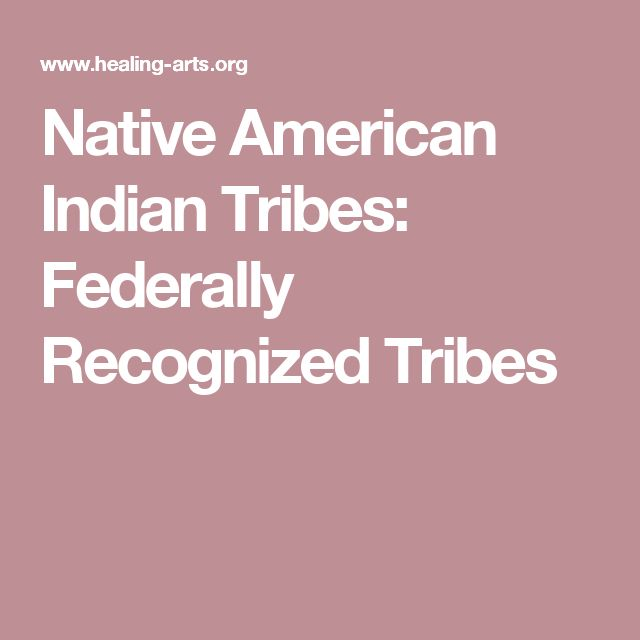 Native American Indian Tribes: Federally Recognized Tribes