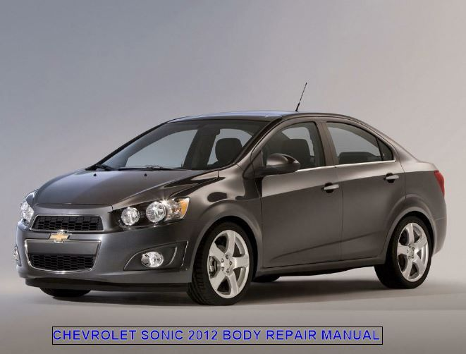 Chevrolet Sonic Hatchback Sedan 2012 Body Repair Manual