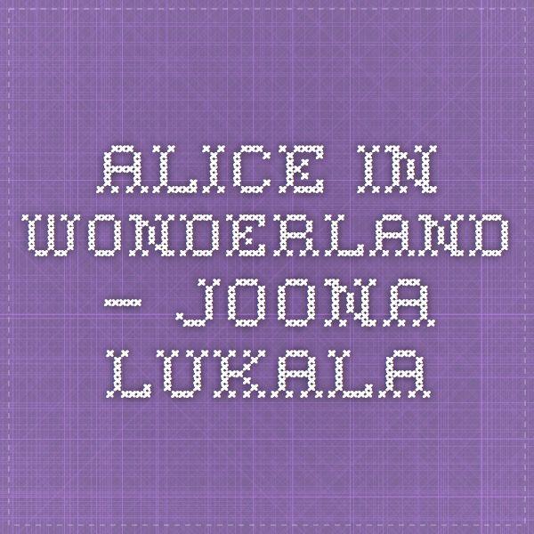 Alice in wonderland – Joona Lukala