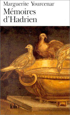 Mémoires d'Hadrien, suivi de Carnets de notes de Mémoires d'Hadrien: Amazon.fr: Marguerite Yourcenar: Livres