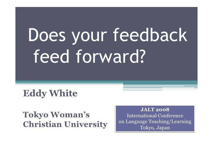 does-your-feedback-feed-forward-presentation by Eddy  White, Ph.D. via Slideshare