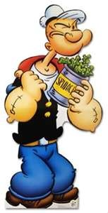 ...i'm strong to the finish 'cause I eats me spinich, i'm Popeye the sailor man!