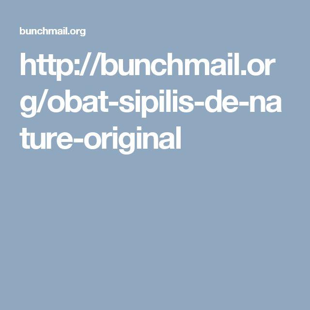 http://bunchmail.org/obat-sipilis-de-nature-original