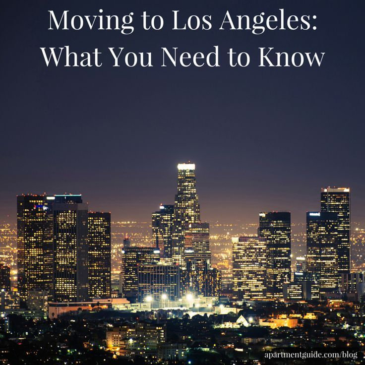 Moving To Los Angeles: What You Need To Know