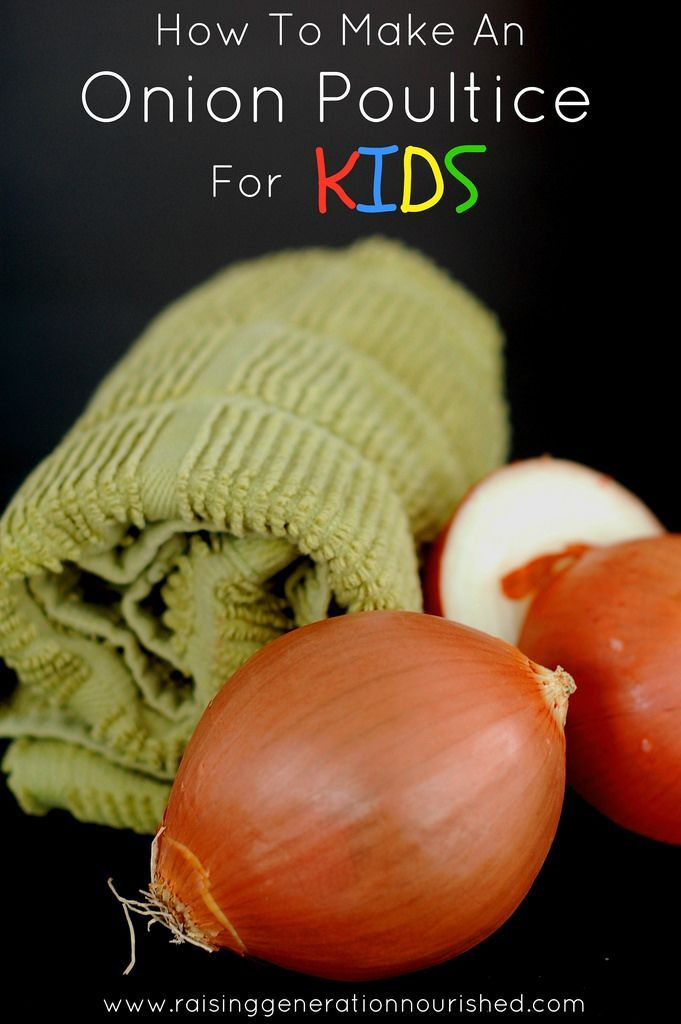 How To Make An Onion Poultice For Kids