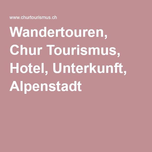 Wandertouren, Chur Tourismus, Hotel, Unterkunft, Alpenstadt