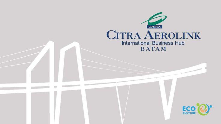 Peluncuran proyek di Lokasi Citra Aerolink Batam sangat strategis karena berada diantara Bandara Internasional Hang Nadim dan Pelabuhan Citranusa Kabil dan merupakan kawasan pengembangan bisnis area baru untuk kota Batam.