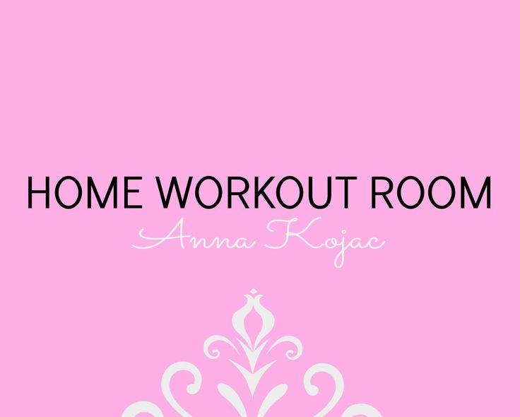 home workout room, home workout room ideas, home workout room decor, home workout room small, home workout room ideas small spaces www.annakojac.com