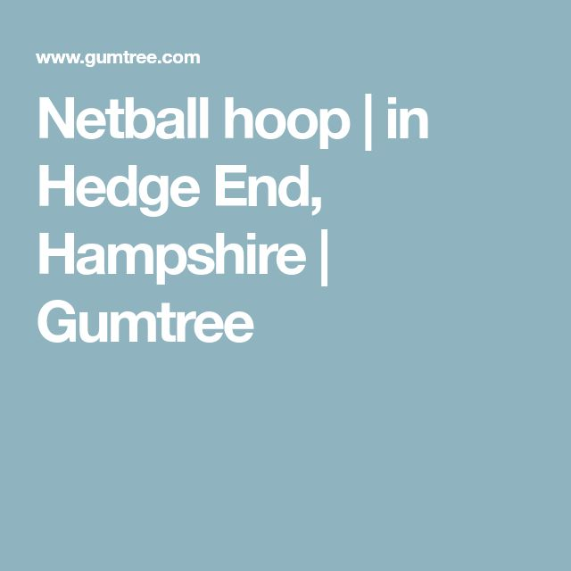 Netball hoop | in Hedge End, Hampshire | Gumtree