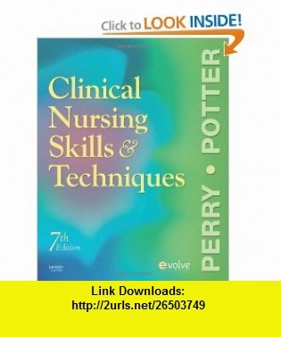 Clinical Nursing Skills and Techniques, 7th Edition (9780323052894) Anne Griffin Perry, Patricia A. Potter , ISBN-10: 0323052894  , ISBN-13: 978-0323052894 ,  , tutorials , pdf , ebook , torrent , downloads , rapidshare , filesonic , hotfile , megaupload , fileserve