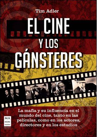 #CineMúsicaTeatro EL CINE Y LOS GÁNSTERES - Tim Adler #Robinbook
