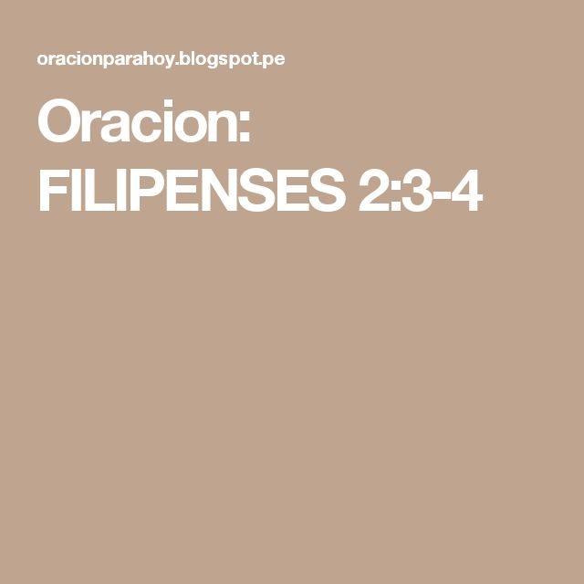 Oracion: FILIPENSES 2:3-4