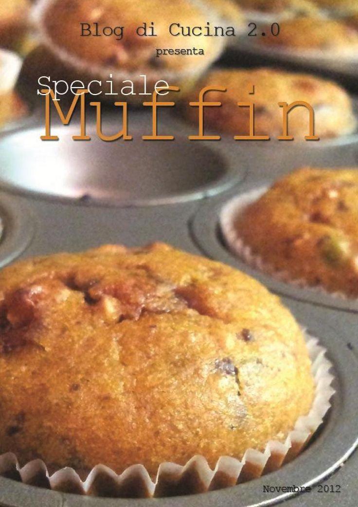 Ricette Muffin: uno speciale di 58 pagine dedicate al mondo dei muffin dolci e salati! Ma anche tante informazioni storiche e nutrizionali. Un lavoro ricco e da leggere, con ricette particolari e degne di attenzione.