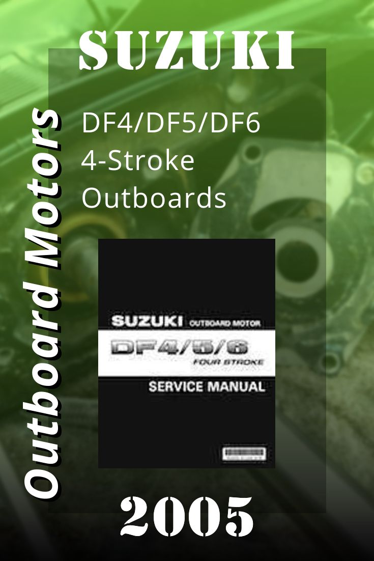 Suzuki 2002 2005 Df4 Df5 Df6 4 Stroke Outboards Service Manual
