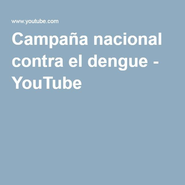 Campaña nacional contra el dengue - YouTube