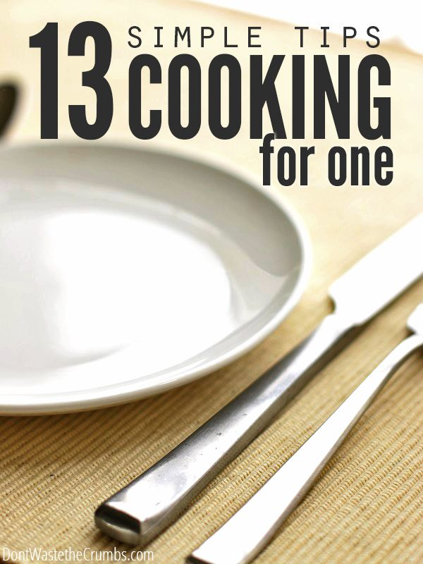 13 simple and practical tips for budgeting and cooking real food for one person. Cooking real food when you're single doesn't have to be hard.