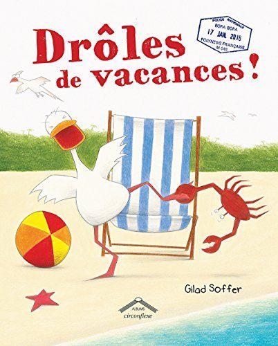 Drôles de vacances ! / Gilad Soffer. E SOF