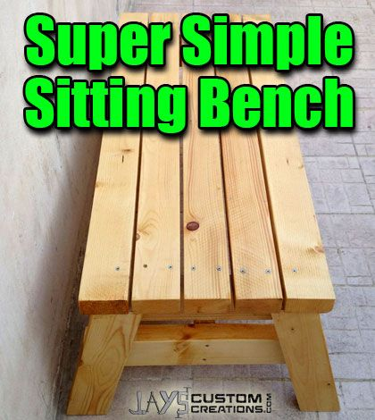 How To Build A Simple Sitting Bench, Free PDF Plan – Jays Custom Creations