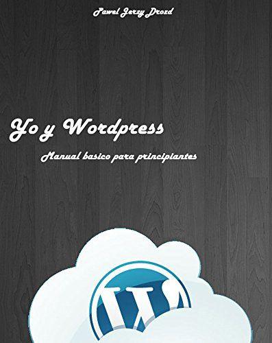 Yo y Wordpress: : Manual básico para principiantes eBook: Pawel Jerzy Drozd: Amazon.es: Tienda Kindle