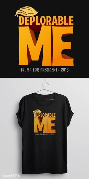 """This """"basket of deplorables"""" Deplorable Me t-shirt is a unique and funny Donald Trump t-shirt for Pro-Trump supporters to wear for the 2016 presidential election. If you're Anti Hillary, and you're pr                                                                                                                                                                                 More"""