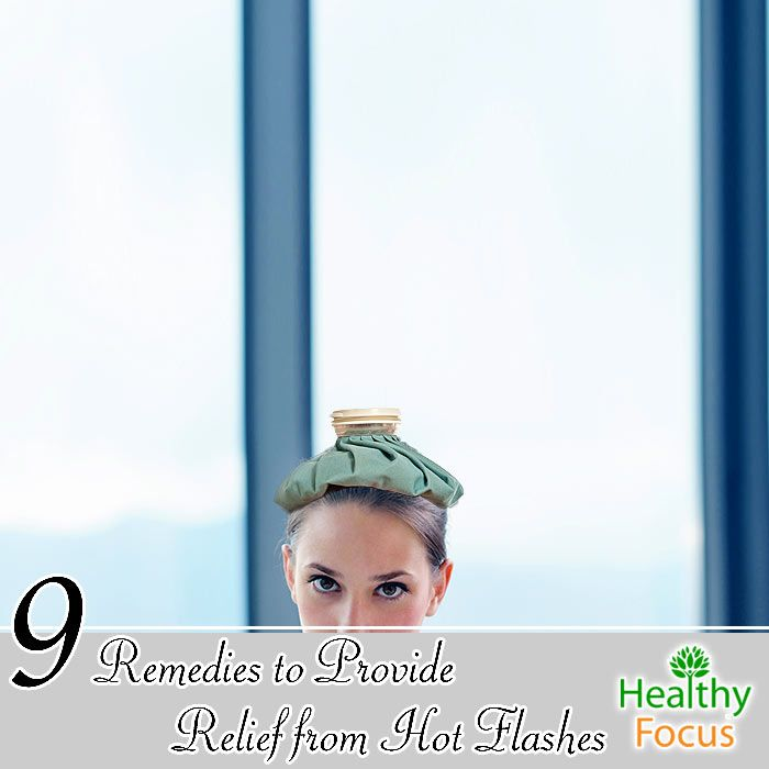 Natural Remedies to Provide Relief from Hot Flashes include: Black Cohosh, Flaxseed, Red Clover, Sage Tea, Essential Oils, Vitamin E and Exercise.