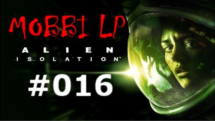 [DE] ALIEN ISOLATION [016] Zurück zu Taylor ★ Let's Play Alien: Isolatio...