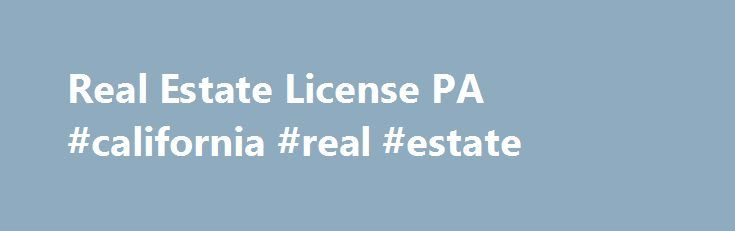 Real Estate License PA #california #real #estate http://nef2.com/real-estate-license-pa-california-real-estate/  #pa real estate # Know what the Pennsylvania Real Estate License State Requirements are before you start taking courses Real estate license | Pennsylvania state requirement When you're getting your Real Estate License in Pennsylvania, you want to make sure you thoroughly understand the licensing requirements. Every state is different so if you're interested in...