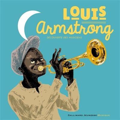 Louis Armstrong [ensemble multi-supports] / illustrations de Rémi Courgeon ; texte de Stéphane Ollivier. Éditions Gallimard jeunesse musique (5).