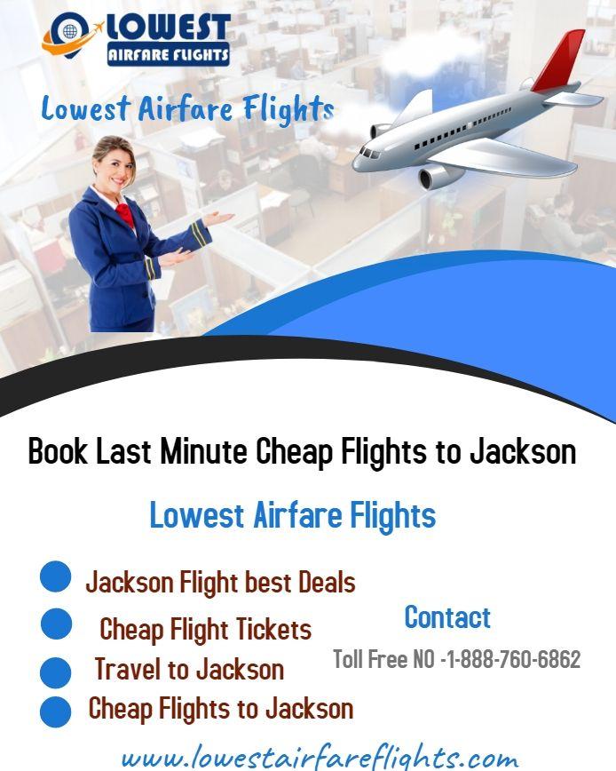 Jackson Cheap Flights With Great Deals Booking Flights Cheap Flights Lowest Airfare