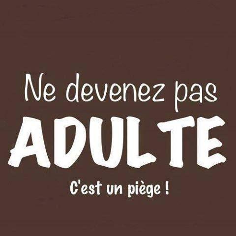 Ne devenez pas adulte