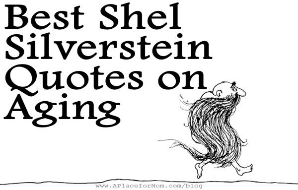 11 Motivational Quotes From Shel Silverstein: Best Shel Silverstein Quotes On Aging