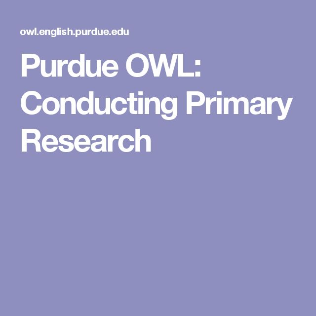 Purdue OWL: Conducting Primary Research