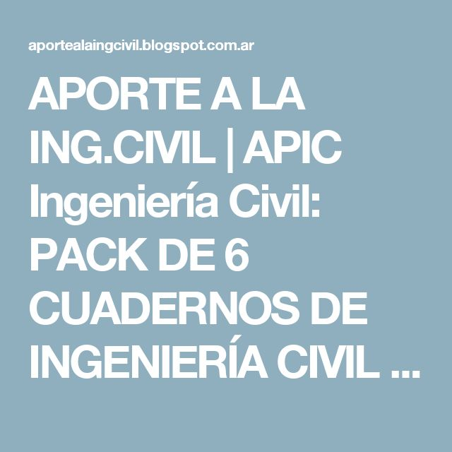 APORTE A LA ING.CIVIL | APIC Ingeniería Civil: PACK DE 6 CUADERNOS DE INGENIERÍA CIVIL PDF