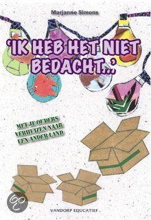 """Dutch: 'IK HEB HET NIET BEDACHT...' MET JE OUDERS VERHUIZEN NAAR EEN ANDER LAND   Marlise Simons:  Een van de weinige jeugdboeken over verhuizen naar het buitenland. Zes verhalen over de gevoelens en ervaringen van zes verschillende Nederlandse kinderen die met hun ouders in het buitenland wonen of naar langere tijd terugkeren naar Nederland. Geschreven voor kinderen vanaf 10 jaar, maar ook voor ouders de moeite waard om te lezen"""" [Pin by Heidi Tunberg, TCK Care, ReachGlobal]"""