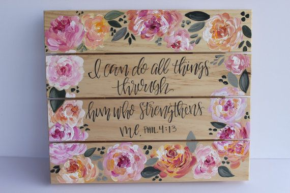 Philippians 4:13 Wood Painting // Floral Wood by KTsCanvases