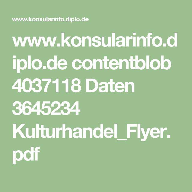 www.konsularinfo.diplo.de contentblob 4037118 Daten 3645234 Kulturhandel_Flyer.pdf