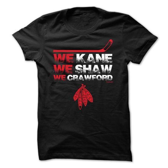 We Kane We Shaw We Crawford T Shirts, Hoodies. Get it now ==► https://www.sunfrog.com/Sports/We-Kane-We-Shaw-We-Crawford.html?57074 $19