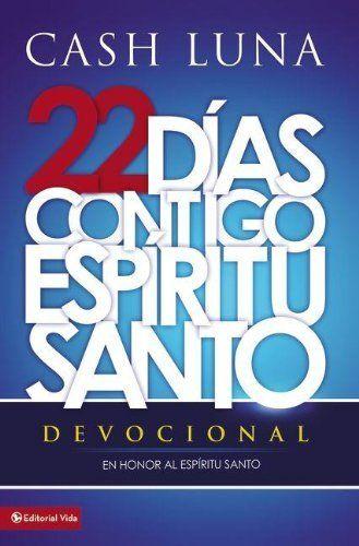 Contigo, Espiritu Santo = With You, Holy Spirit de Cash Luna, http://www.amazon.es/dp/0829760636/ref=cm_sw_r_pi_dp_AVZ4tb1NJW9P2